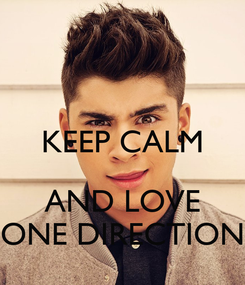 Poster:  KEEP CALM  AND LOVE ONE DIRECTION