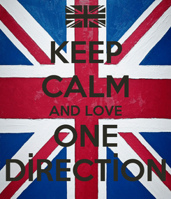 Poster: KEEP CALM AND LOVE ONE DİRECTİON