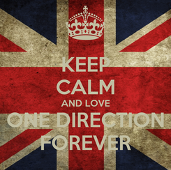 Poster: KEEP CALM AND LOVE ONE DIRECTION FOREVER