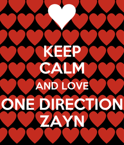 Poster: KEEP CALM AND LOVE ONE DIRECTION ZAYN