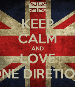 Poster: KEEP CALM AND LOVE ONE DIRETION
