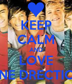 Poster: KEEP CALM AND LOVE ONE DRECTION