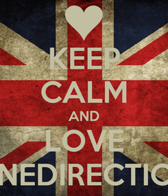 Poster: KEEP CALM AND LOVE ONEDIRECTION