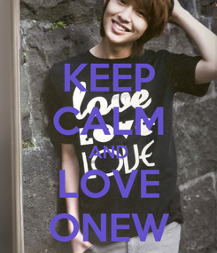 Poster: KEEP CALM AND LOVE ONEW