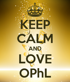Poster: KEEP CALM AND LOVE OPhL