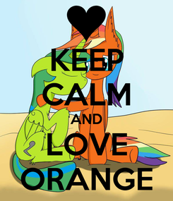 Poster: KEEP CALM AND LOVE ORANGE