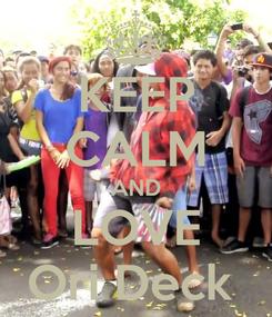 Poster: KEEP CALM AND LOVE Ori Deck