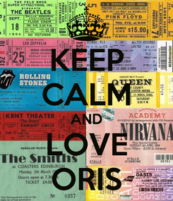 Poster: KEEP CALM AND LOVE ORIS