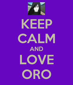 Poster: KEEP CALM AND LOVE ORO