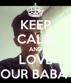 Poster: KEEP CALM AND LOVE OUR BABA