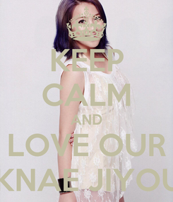 Poster: KEEP CALM AND LOVE OUR MAKNAE JIYOUNG