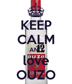 Poster: KEEP CALM AND love OUZO