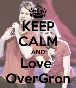 Poster: KEEP CALM AND Love  OverGron