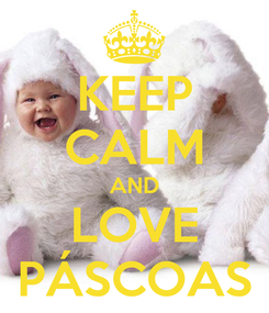 Poster: KEEP CALM AND LOVE PÁSCOAS