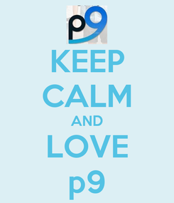 Poster: KEEP CALM AND LOVE p9