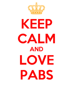 Poster: KEEP CALM AND LOVE PABS
