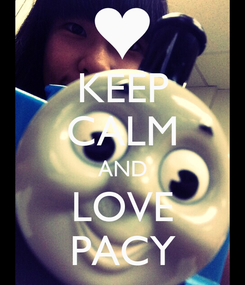 Poster: KEEP CALM AND LOVE PACY