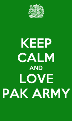 Poster: KEEP CALM AND LOVE PAK ARMY