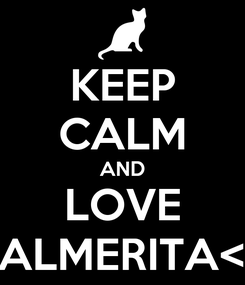 Poster: KEEP CALM AND LOVE PALMERITA<3