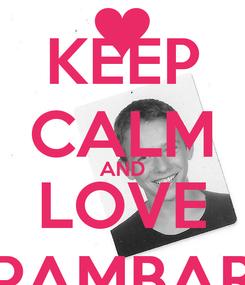 Poster: KEEP CALM AND LOVE PAMBAR
