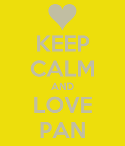 Poster: KEEP CALM AND LOVE PAN