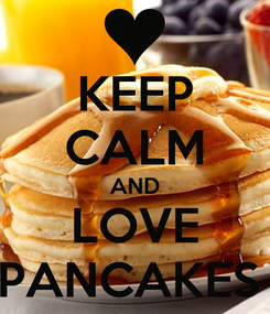 Poster: KEEP CALM AND LOVE PANCAKES