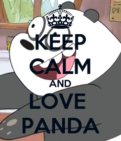 Poster: KEEP CALM AND LOVE  PANDA
