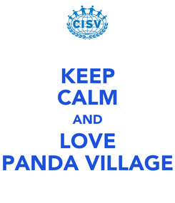 Poster: KEEP CALM AND LOVE PANDA VILLAGE