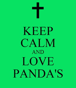 Poster: KEEP CALM AND LOVE PANDA'S
