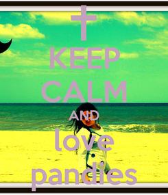 Poster: KEEP CALM AND love pandies
