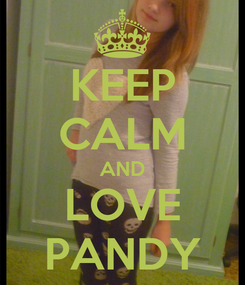 Poster: KEEP CALM AND LOVE PANDY