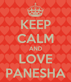 Poster: KEEP CALM AND LOVE PANESHA
