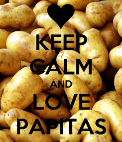 Poster: KEEP CALM AND LOVE PAPITAS
