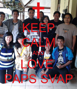 Poster: KEEP CALM AND LOVE  PAPS SVAP