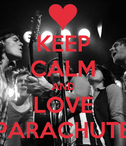 Poster: KEEP CALM AND LOVE PARACHUTE