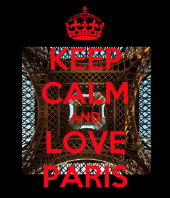 Poster: KEEP CALM AND LOVE PARIS