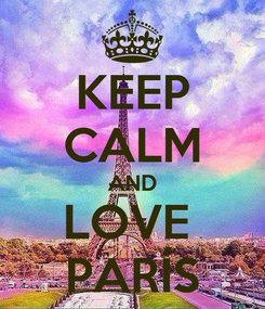 Poster: KEEP CALM AND LOVE  PARÍS