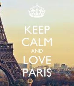 Poster: KEEP CALM AND LOVE PARIS