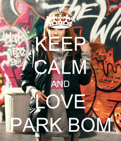 Poster: KEEP CALM AND LOVE PARK BOM