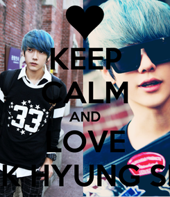Poster: KEEP CALM AND LOVE PARK HYUNG SEOK