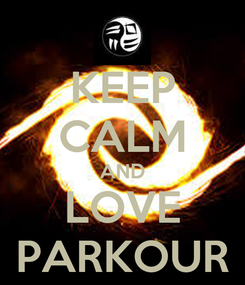 Poster: KEEP CALM AND LOVE PARKOUR
