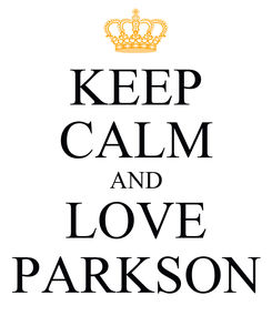 Poster: KEEP CALM AND LOVE PARKSON