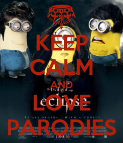 Poster: KEEP CALM AND LOVE PARODIES