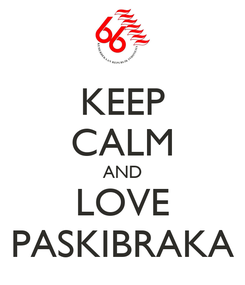 Poster: KEEP CALM AND LOVE PASKIBRAKA