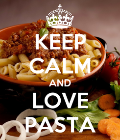 Poster: KEEP CALM AND LOVE PASTA