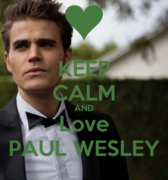 Poster: KEEP CALM AND Love PAUL WESLEY
