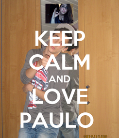 Poster: KEEP CALM AND LOVE PAULO
