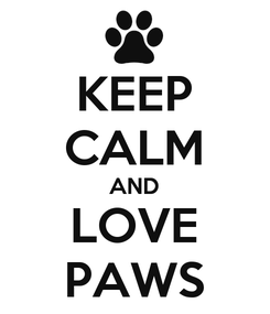 Poster: KEEP CALM AND LOVE PAWS