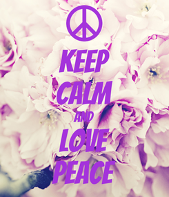 Poster: KEEP CALM AND LOVE PEACE