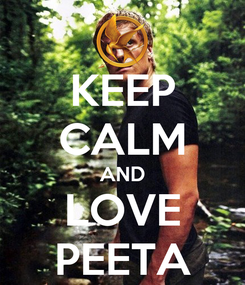 Poster: KEEP CALM AND LOVE PEETA